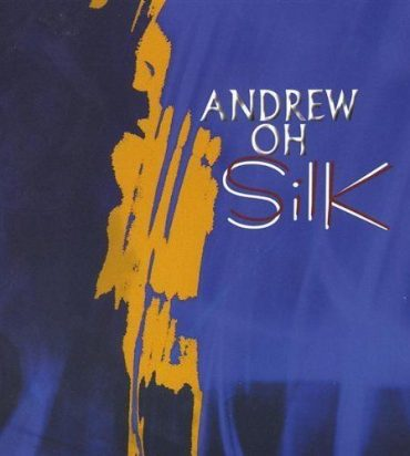 Andrew Oh Silk CD Cover